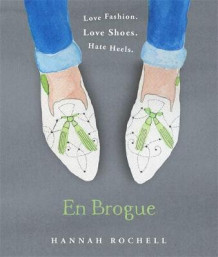 En Brogue: Love Fashion. Love Shoes. Hate Heels av Hannah Rochell (Innbundet)