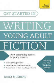 Get Started in Writing Young Adult Fiction av Juliet Mushens (Heftet)