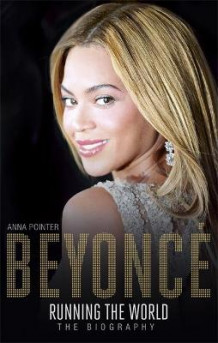 Beyonce: Running the World av Anna Pointer (Innbundet)