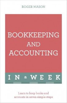 Bookkeeping and Accounting in a Week av Roger Mason (Heftet)