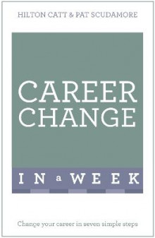 Career Change in a Week av Patricia Scudamore og Hilton Catt (Heftet)