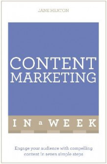 Content Marketing in a Week av Jane Heaton (Heftet)