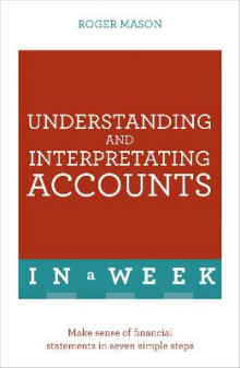 Understanding And Interpreting Accounts In A Week av Roger Mason (Heftet)