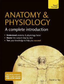 Anatomy & Physiology: A Complete Introduction: Teach Yourself av David Le Vay (Heftet)