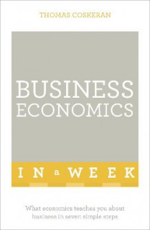 Business Economics in a Week: Teach Yourself av Thomas Coskeran (Heftet)