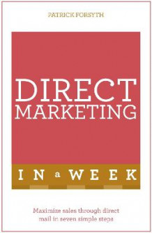 Direct Marketing in a Week av Patrick Forsyth (Heftet)