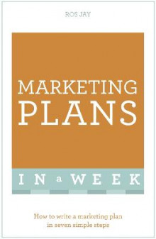 Marketing Plans in a Week av Ros Jay og John Sealey (Heftet)