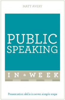 Public Speaking In A Week av Matt Avery (Heftet)