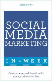 Social Media Marketing in a Week av Nick Smith (Heftet)