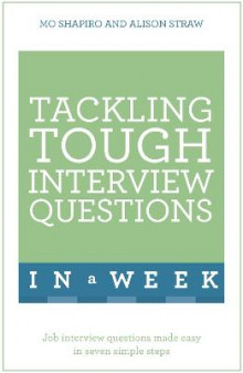 Tackling Tough Interview Questions in a Week av Mo Shapiro og Alison Straw (Heftet)