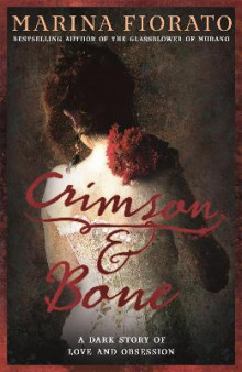 Crimson and Bone: a dark and gripping tale of love and obsession av Marina Fiorato (Heftet)
