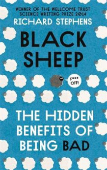 Black Sheep: The Hidden Benefits of Being Bad av Dr. Richard Stephens (Heftet)
