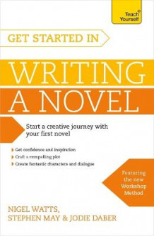 Get Started in Writing a Novel av Nigel Watts, Stephen May og Jodie Daber (Heftet)