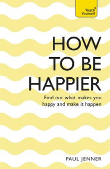 How to be Happier: Teach Yourself av Paul Jenner (Heftet)