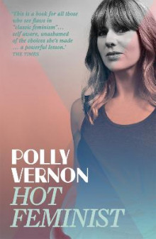 Hot Feminist av Polly Vernon (Heftet)