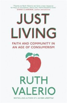 Just Living av Ruth Valerio (Heftet)