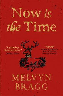 Now is the Time av Melvyn Bragg (Heftet)