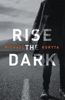 Rise the Dark av Michael Koryta (Heftet)