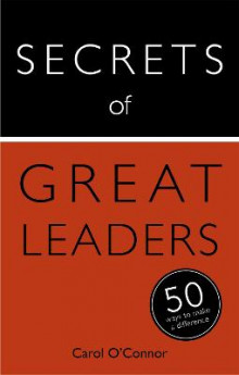 Secrets of Great Leaders: 50 Ways to Make a Difference av Carol O'Connor (Heftet)