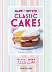 Great British Bake off - Bake it Better: Classic Cakes No. 1 av Linda Collister (Innbundet)