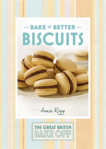 Great British Bake off - Bake it Better: Biscuits No. 2 av Annie Rigg (Innbundet)