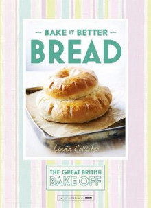 Great British Bake Off - Bake it Better (No.4): Bread av Linda Collister (Innbundet)