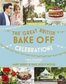 Great British Bake Off: Celebrations av Linda Collister (Innbundet)