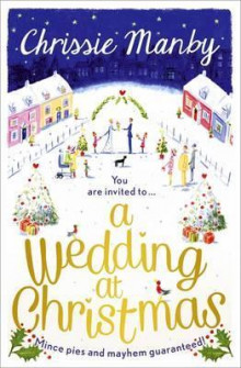 A Wedding at Christmas av Chrissie Manby (Heftet)