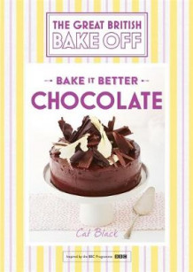 Great British Bake off - Bake it Better: Chocolate No. 6 av Cat Black (Innbundet)