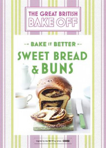 Great British Bake Off - Bake it Better: Sweet Bread & Buns No. 7 av Linda Collister (Innbundet)