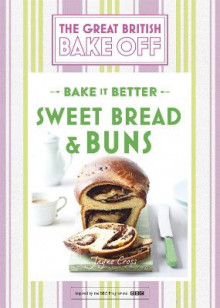 Great British Bake Off - Bake it Better (No.7): Sweet Bread & Buns av Linda Collister (Innbundet)