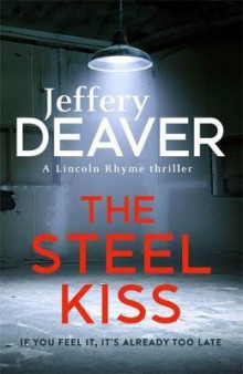 The steel kiss av Jeffery Deaver (Heftet)