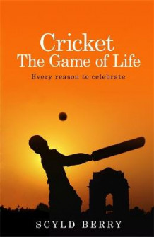Cricket: The Game of Life av Scyld Berry (Heftet)