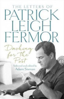 Dashing for the post av Patrick Leigh Fermor (Innbundet)
