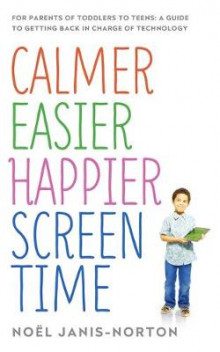 Calmer Easier Happier Screen-Time Habits av Noel Janis-Norton (Heftet)