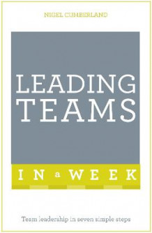 Leading Teams in a Week av Nigel Cumberland (Heftet)