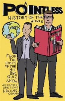 A Pointless History of the World av Richard Osman og Alexander Armstrong (Innbundet)