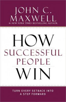 How Successful People Win av John C. Maxwell (Innbundet)