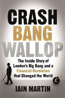 Crash Bang Wallop av Iain Martin (Innbundet)