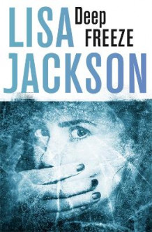 Deep Freeze av Lisa Jackson (Heftet)