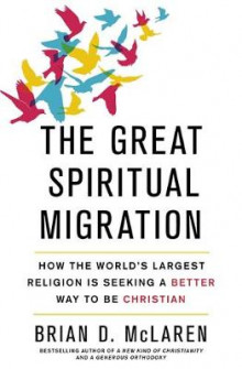 The Great Spiritual Migration av Brian D. McLaren (Heftet)