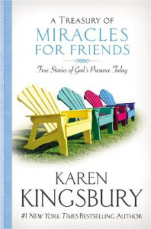 A Treasury of Miracles for Friends av Karen Kingsbury (Innbundet)