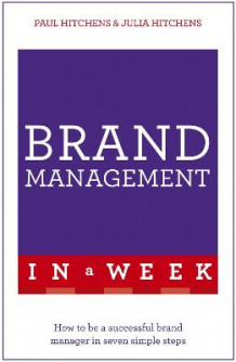 Brand Management in a Week av Paul Hitchens og Julia Hitchens (Heftet)