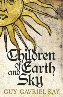 Children of Earth and Sky av Guy Gavriel Kay (Innbundet)