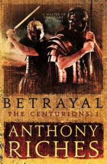 Betrayal av Anthony Riches (Innbundet)
