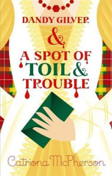 Dandy Gilver and a Spot of Toil and Trouble av Catriona McPherson (Innbundet)