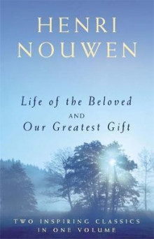 Life of the Beloved and Our Greatest Gift av Henri J. M. Nouwen (Heftet)