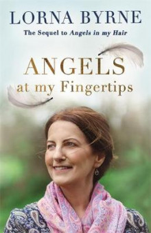Angels at My Fingertips: The Sequel to Angels in My Hair av Lorna Byrne (Innbundet)