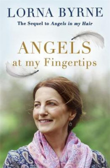 Angels at My Fingertips: The sequel to Angels in My Hair av Lorna Byrne (Heftet)