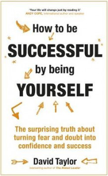 How to be Successful by Being Yourself av David Taylor (Innbundet)